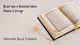 Kur'anı Kerim'den soru cevap, Mürebbi Raşit Paktürk - 22.05.2020