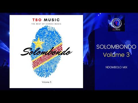 TBO MUSIC | Solombondo vol. 3 (So Ndombolo Mix Congo)