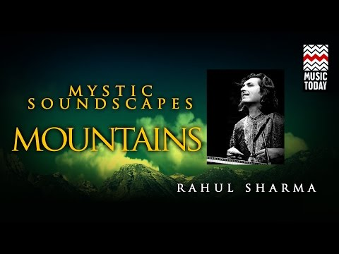 Mystic Soundscapes - Mountain | Audio Jukebox | Instrumental | Rahul Sharma & Pt. Shivkumar Sharma
