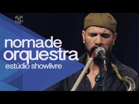 """""""Morning Birds"""" - Nomade Orquestra No Estúdio Showlivre 2015"""