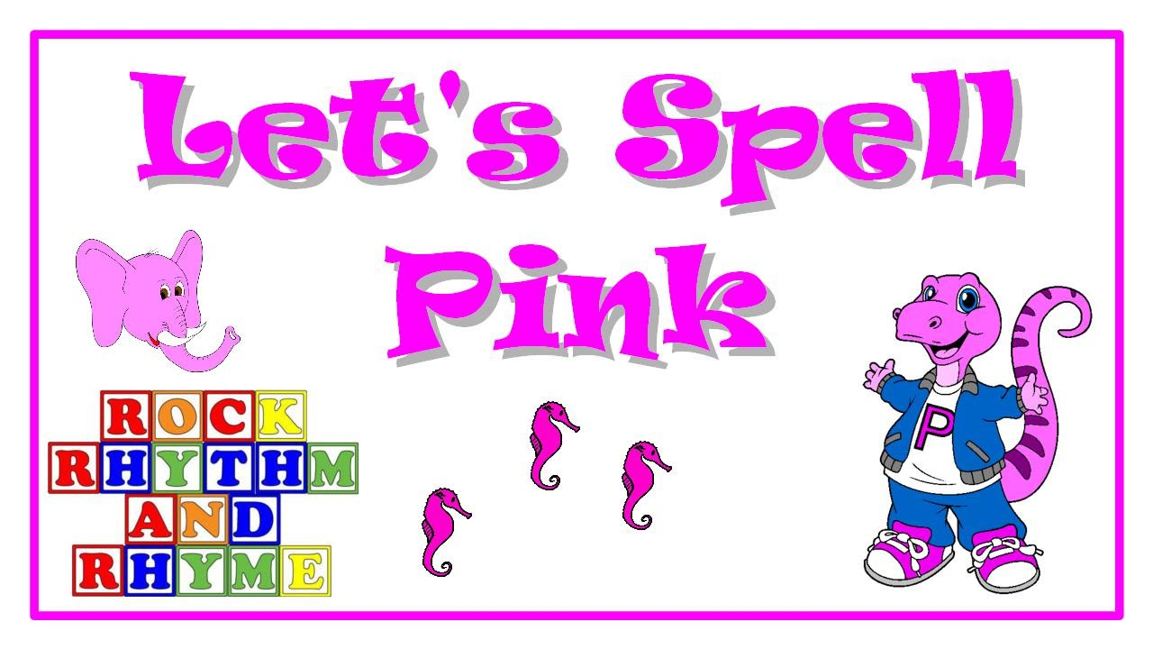 Color Songs - Let\'s Spell Pink - YouTube
