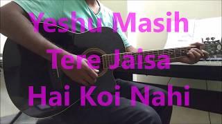 Yeshua Band - Masih Tere Jaisa Hai Koi Nahi Guitar Lesson - Christian Music Classes