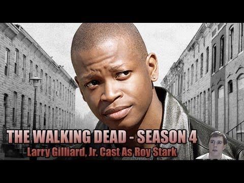 The Walking Dead Season 4  Lawrence Gilliard Jr. Cast as Roy Stark!