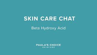 Skin Care Chat With Bryan: Beta Hydroxy Acid
