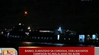 UB: Barko, Sumadsad Sa Cordova, Cebu Matapos Hampasin Ng Malalakas Na Alon