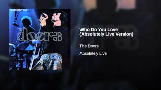 Who Do You Love (Absolutely Live Version)