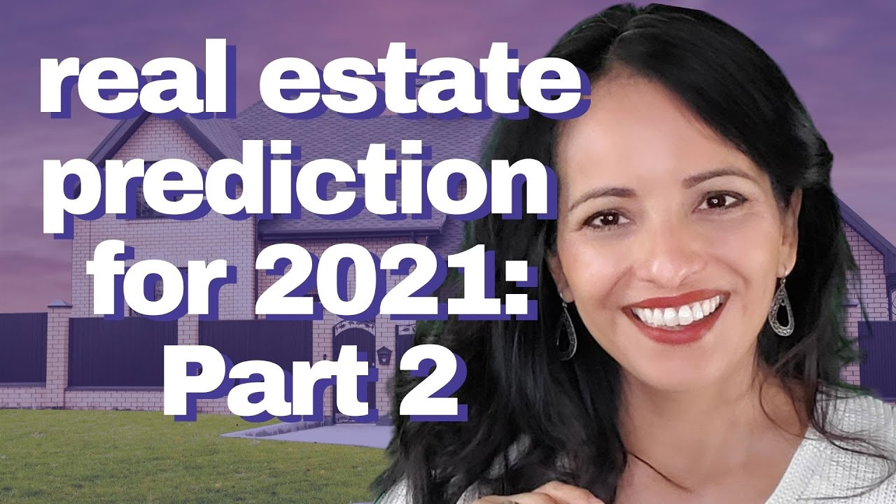 PART 2: 4 Predictions for the RE Market for 2021