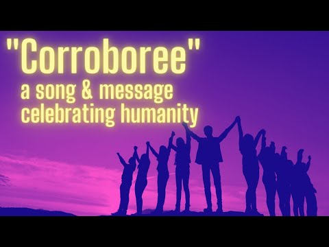 Corroboree - Celebrating Humanity: Music for World Peace, Love and Unity