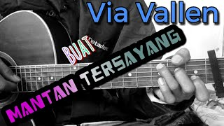 VIA VALLEN - MANTAN TERSAYANG (KUNCI GITAR) By Tokey tky