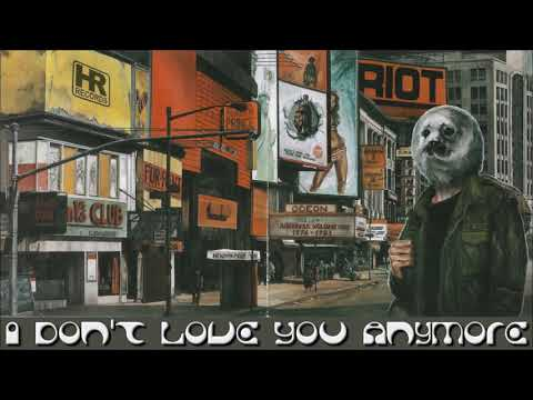 Riot - I Don't Love You Anymore Mp3
