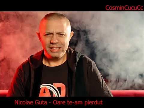 Nicolae Guta - Oare te am pierdut