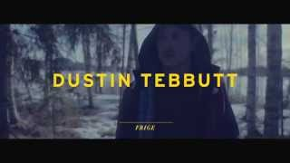 Dustin Tebbutt - Bones - Mini-doco [Frige]