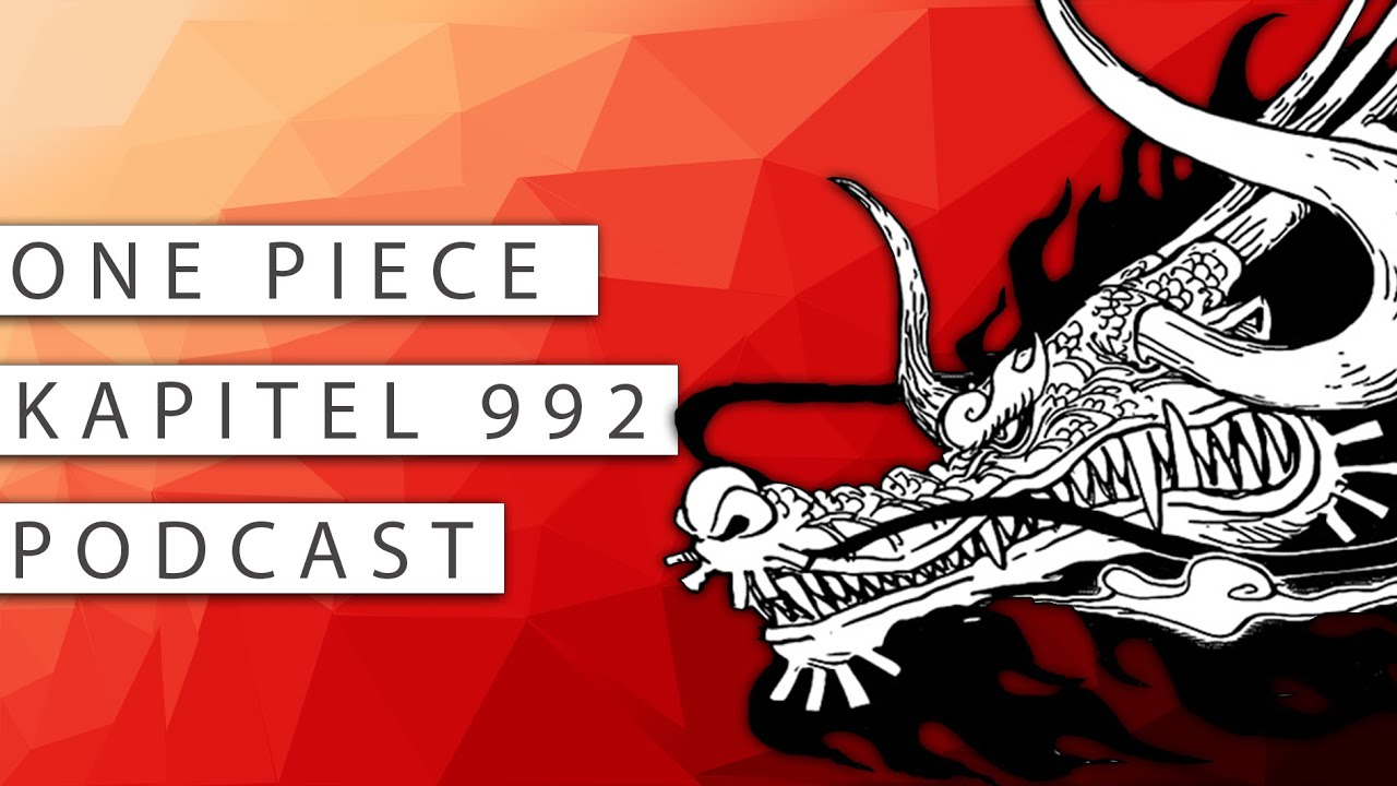 #174 One Piece Kapitel 992 Podcast - Überreste