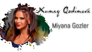 Xumar Qedimova - Miyana Gozler