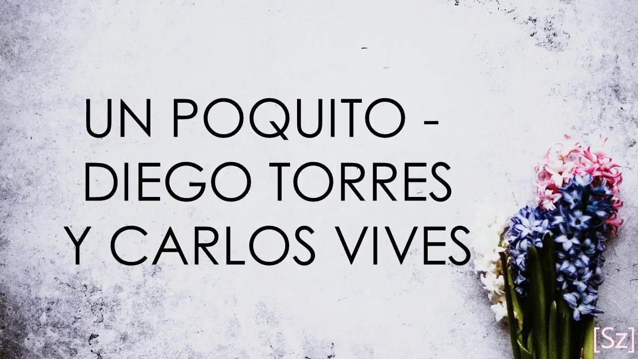 Diego Torres y Carlos Vives   Un Poquito Letra