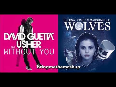 WITHOUT WOLVES - David Guetta ft. Usher & Selena Gomez ft. Marshmallow (Mashup)
