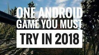 One Android Game that You Must Try in 2018!!!