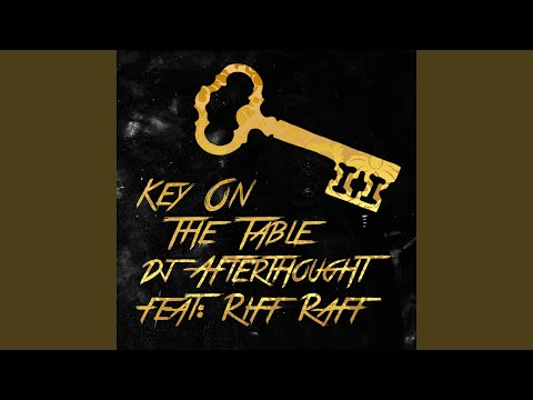 Key on the Table (feat. Riff Raff)