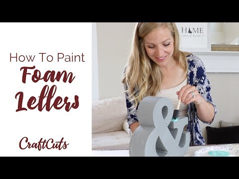 How To Paint Foam Letters - DIY Painted Foam Letters | Craftcuts.com