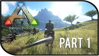 ARK: Survival Evolved Gameplay Part 1 -