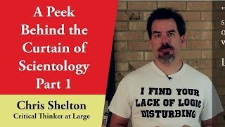 A Peek Behind the Curtain of Scientology - Part I