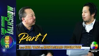 SUAB HMONG NEWS: - PART 1 - With NHIA VANG on the MONTAGNARD FEDERATION
