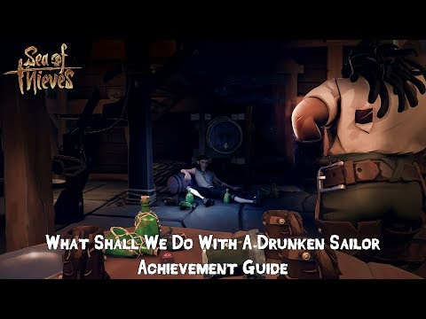 SEA OF THIEVES - What Shall We Do With A Drunken Sailor Achievement Guide