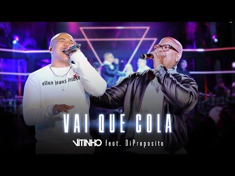 VITINHO – Vai Que Cola ft. Di Propósito