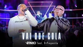 VITINHO - Vai Que Cola Feat. Di Propósito