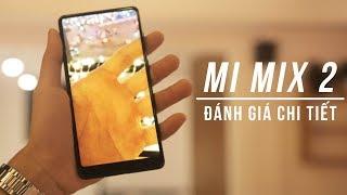 Đánh giá chi tiết Xiaomi Mi Mix 2: quá tuyệt vời nhưng camera thì kém