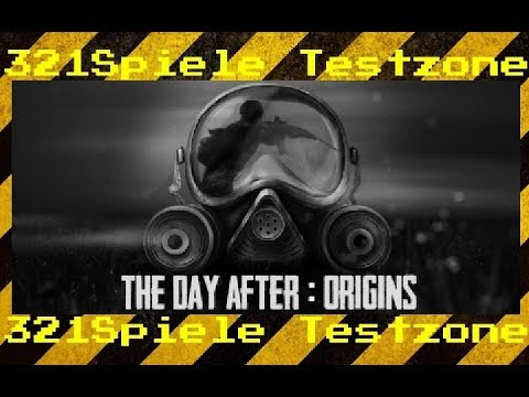 The Day After Origins - Angespielt Testzone - Gameplay Deutsch