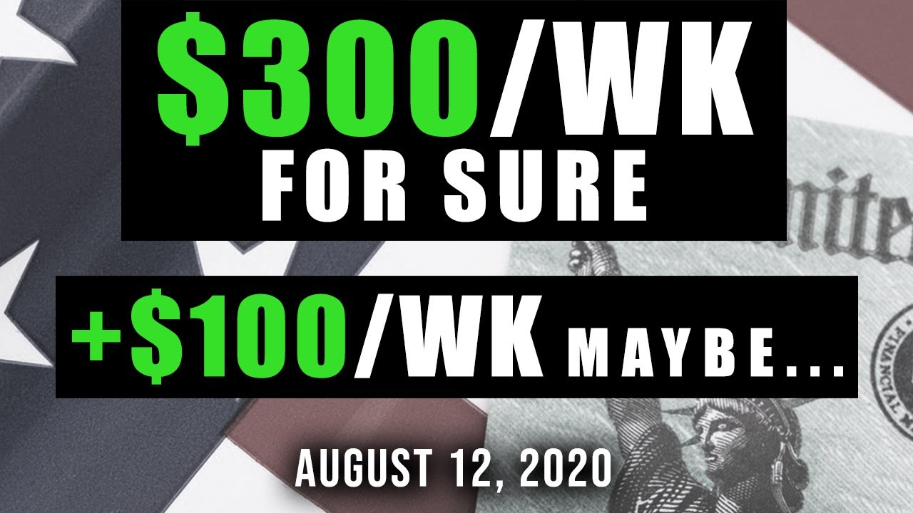 $400 PER WEEK | $300 + $100 UNEMPLOYMENT | STIMULUS ...