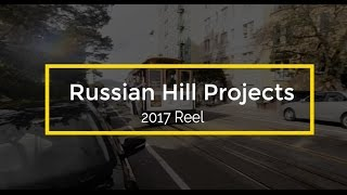 Russian Hill Projects Reel 2017
