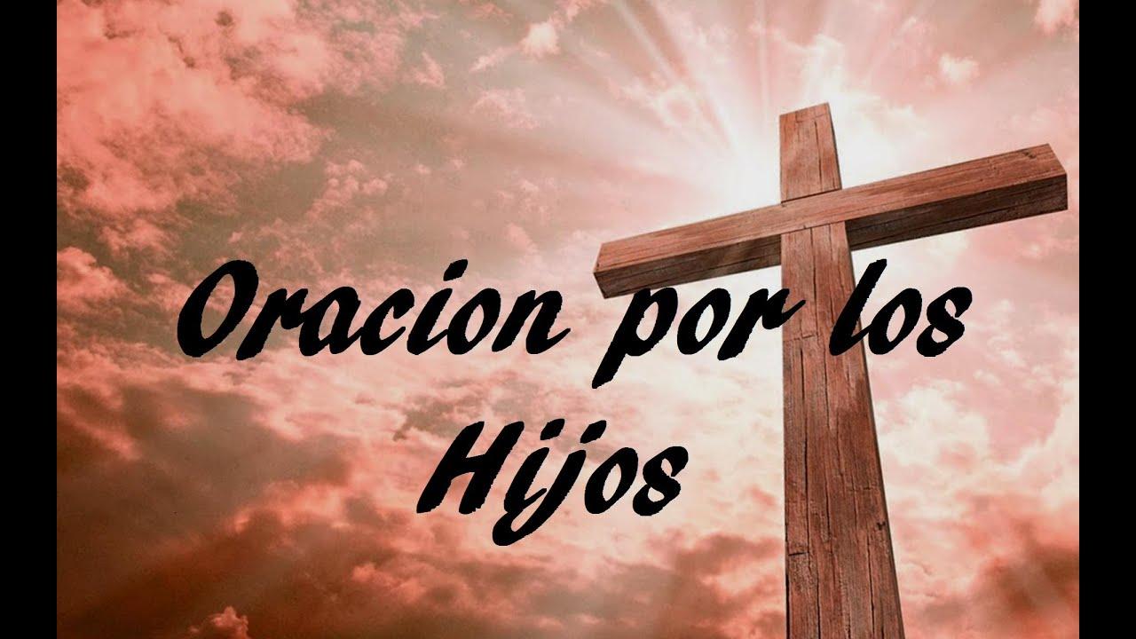 Oracion Por Los Hijos 2 Sangre Y Agua Oraciones Para Pedirle A Dios Youtube