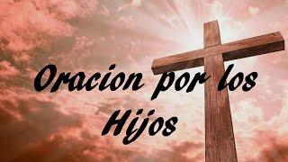 ORACION POR LOS HIJOS # 2 - Sangre y Agua- Oraciones para Pe...