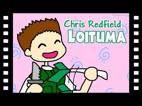 Chris Redfield Loituma!