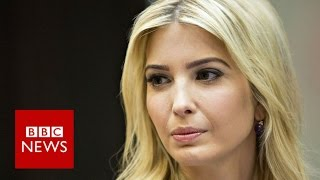 What exactly does Ivanka Trump do at White House? BBC News