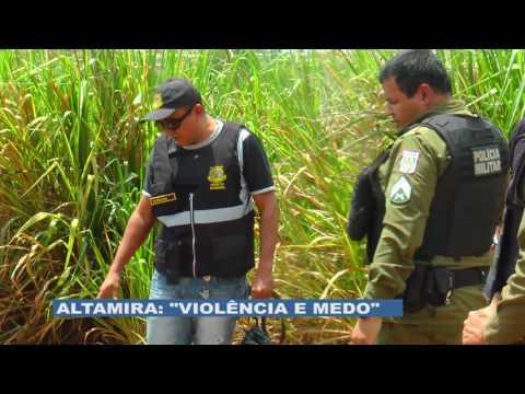 ESPECIAL: VIOLÊNCIA E MEDO EM ALTAMIRA