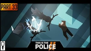 LOSING IT - THIS IS THE POLICE 2 - Part 33 - Let