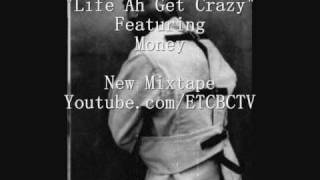 """""""Life Ah Get Crazy"""" Snippet Featuring Money !!EXCLUSIVE SHIT!!"""
