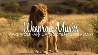 Karl Wolf - Africa (BodyBangers Remix)