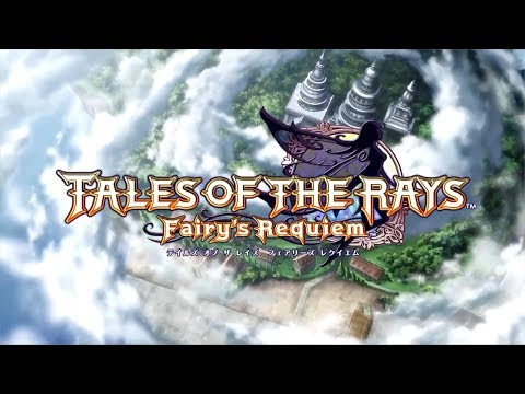 Tales of the Rays: Fairyu0027s Requiem - Opening