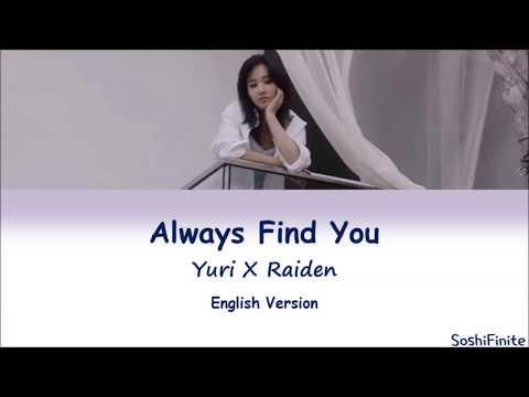 YURI(유리) X Raiden- Always Find You Lyrics English Version