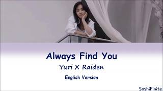 YURI(유리) X Raiden- Always Find You Lyrics English Version - Stafaband