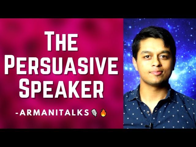 The Persuasive Speaker: Learn to Speak Clearly and Confidently