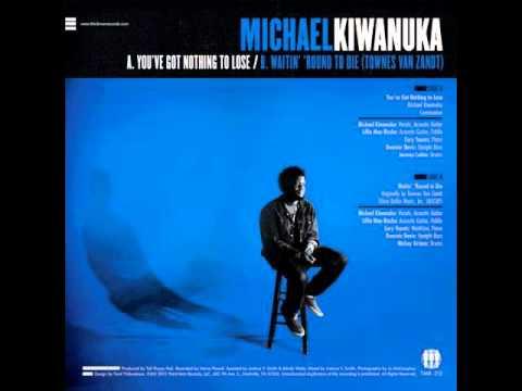 - Michael Kiwanuka-Waitin' 'Round To Die