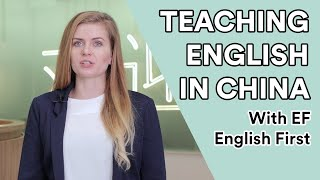 Teaching English in China with EF English First
