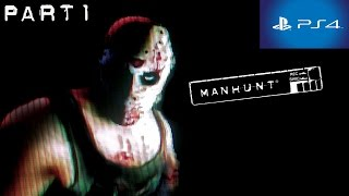 Manhunt PS4 Walkthrough Part 1 HD 1080p No Commentary