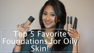 Top 5 BEST Foundations for Oily Skin! | Makeup By Megha