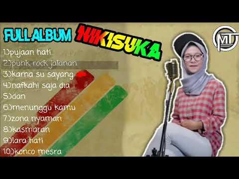 NIKISUKA TERBARU FULL ALBUM 2018-PUJAAN HATI & PUNK ROCK JALANAN